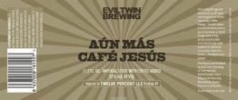 Buy Evil Twin Aun Mas Cafe Jesus Imperial Coffee Stout LMT 1 Online